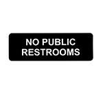 Tablecraft 394557 3 x 9-in Sign, No Public Restrooms, Self-Adhesive On Front Side