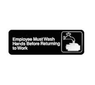 Winco SGN-322 EMPLOYEES MUST WASH HANDS BEFORE RETURNING TO WORK Sign, Symbol, 3 x 9-in, Black