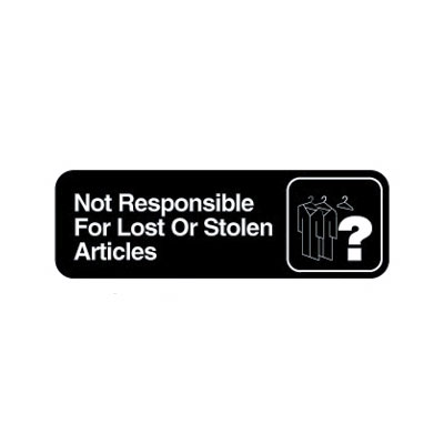 "Vollrath 4532 Not Responsible for Lost or Stolen Articles Sign - 3x9"" White on Black"