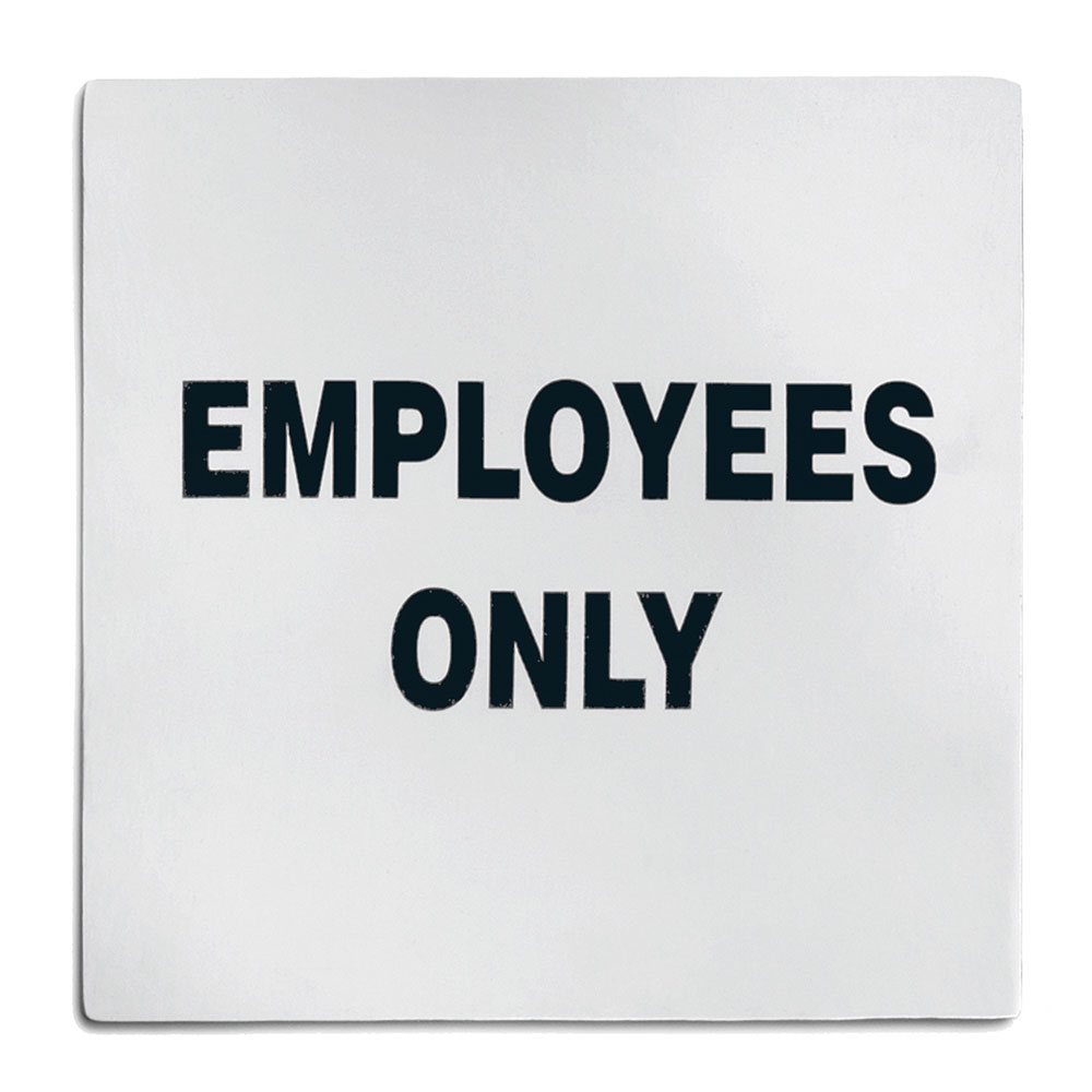 """Tablecraft B13 Stainless Steel Sign, 5 x 5"""", Employees Only"""