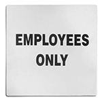 Tablecraft B13 Stainless Steel Sign, 5 x 5-in, Employees Only